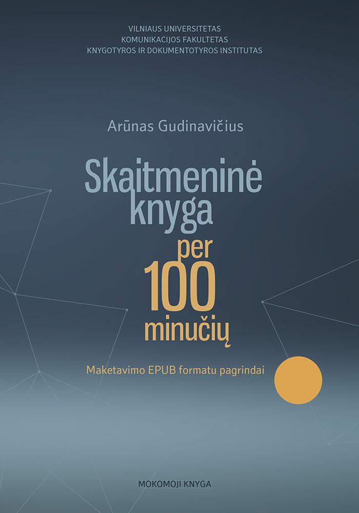 Arūnas Gudinavičius. Skaitmeninė knyga per 100 minučių. Maketavimo EPUB formatu pagrindai